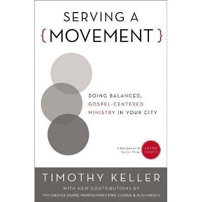Serving a Movement - (Center Church) by  Timothy Keller (Paperback)