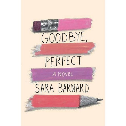 Goodbye, Perfect - by  Sara Barnard (Paperback) - image 1 of 1