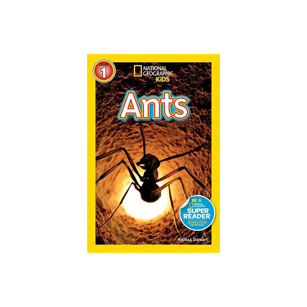 National Geographic Readers: Ants - (National Geographic Readers: Level 1) by Melissa Stewart