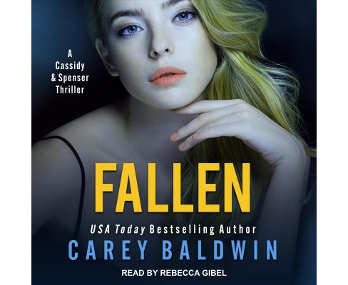 Fallen : A Cassidy & Spenser Thriller (Unabridged) (CD/Spoken Word) (Carey Baldwin). - image 1 of 1