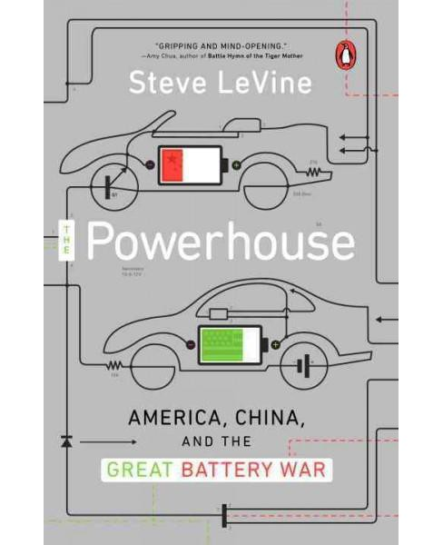 Powerhouse : America, China, and the Great Battery War (Updated) (Paperback) (Steve LeVine) - image 1 of 1