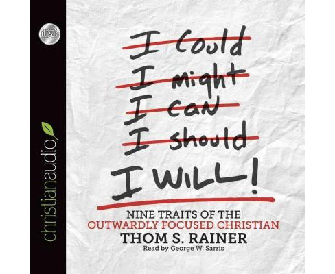 I Will! : Nine Traits of the Outwardly Focused Christian (Unabridged) (CD/Spoken Word) (Thom S. Rainer) - image 1 of 1