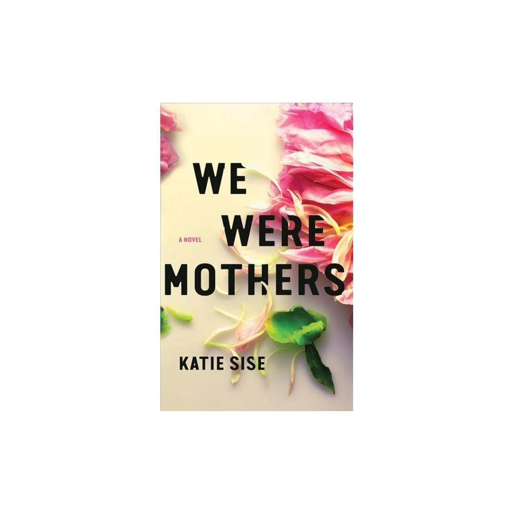 We Were Mothers - Unabridged by Katie Sise (CD/Spoken Word)