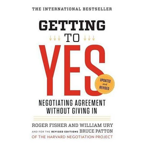 Getting to Yes - 3 Edition by  Roger Fisher & William L Ury & Bruce Patton (Paperback) - image 1 of 1