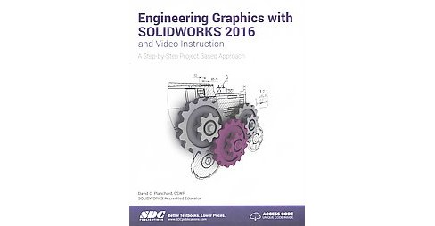 Engineering Graphics with SOLIDWORKS 2016 and Video Instruction : A Step-by-step Project Based Approach - image 1 of 1
