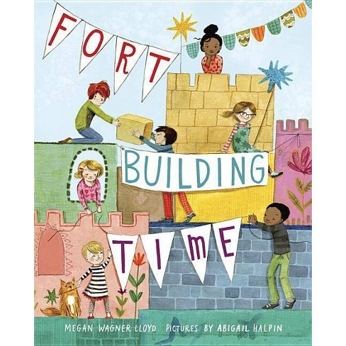 Fort-Building Time - by  Megan Wagner Lloyd (Hardcover) - image 1 of 1
