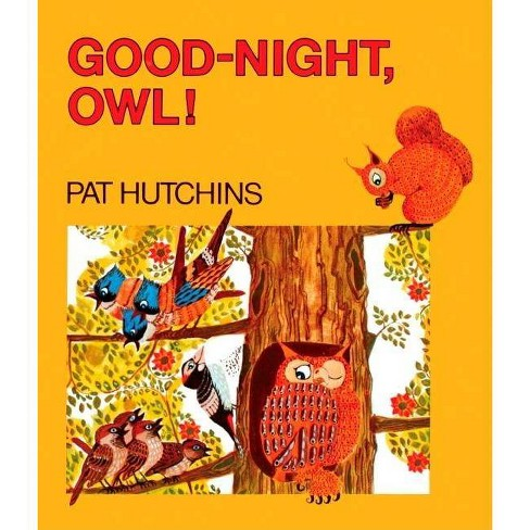 Good-Night, Owl! - by  Pat Hutchins (Hardcover) - image 1 of 1