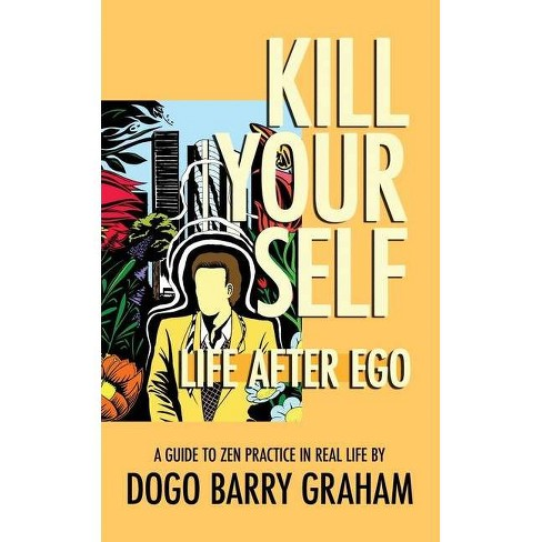 Kill Your Self - by  Dogo Barry Graham (Paperback) - image 1 of 1