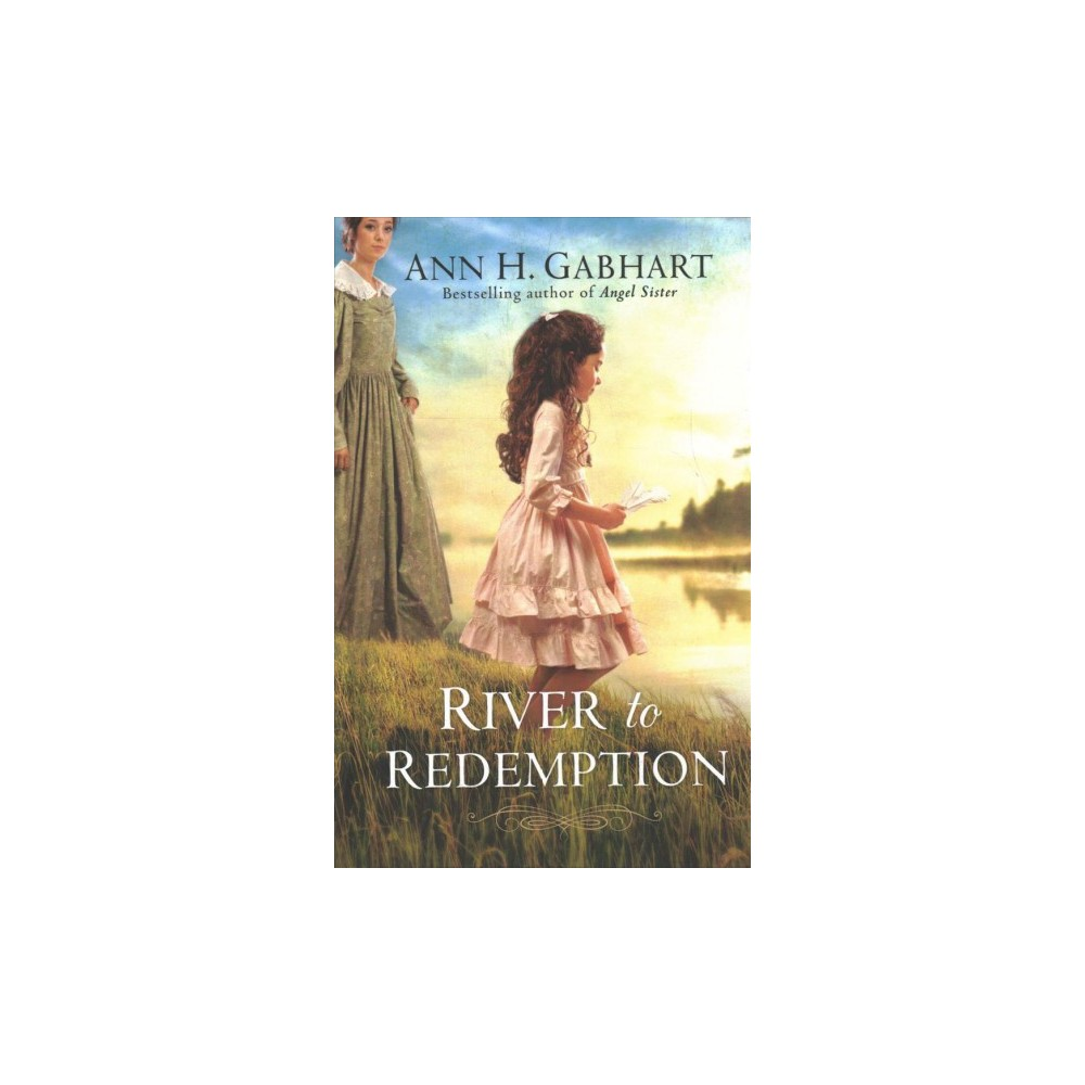 River to Redemption - by Ann H. Gabhart (Hardcover)
