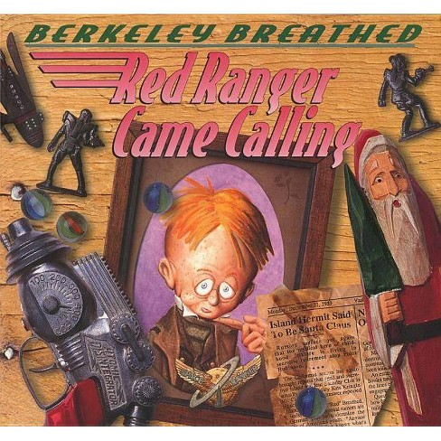 Red Ranger Came Calling - by  Berkeley Breathed (Hardcover) - image 1 of 1
