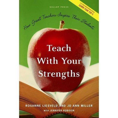 Teach with Your Strengths - by  Rosanne Liesveld & JoAnn Miller (Hardcover) - image 1 of 1