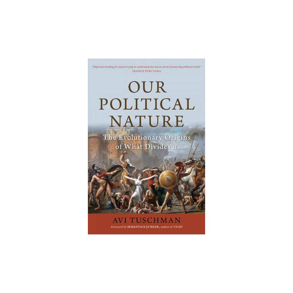 Our Political Nature - by Avi Tuschman (Paperback)