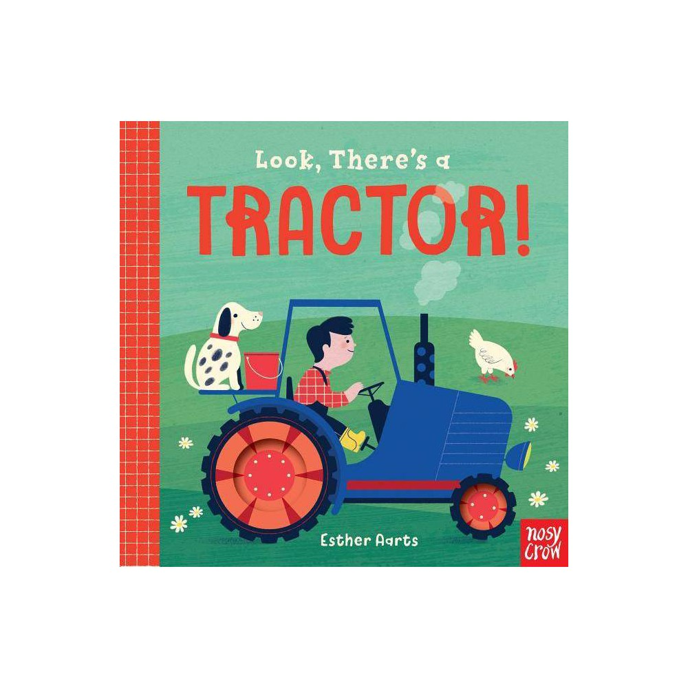 Look There S A Tractor Look There S Board Book