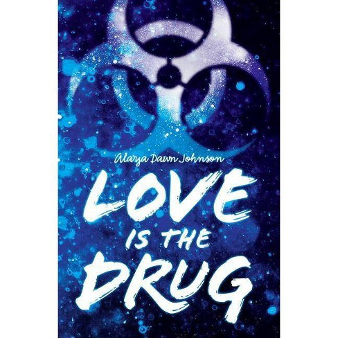 Love Is the Drug - by  Alaya Dawn Johnson (Hardcover) - image 1 of 1