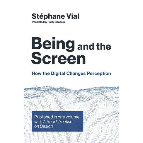 Being and the Screen - (Design Thinking, Design Theory) by  Stephane Vial (Hardcover) - image 1 of 1
