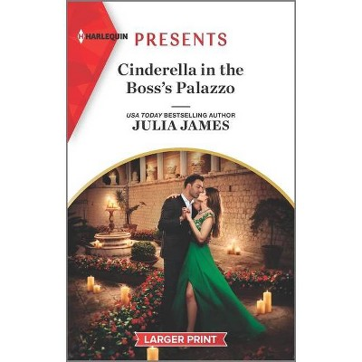 Cinderella in the Boss's Palazzo - Large Print by  Julia James (Paperback)