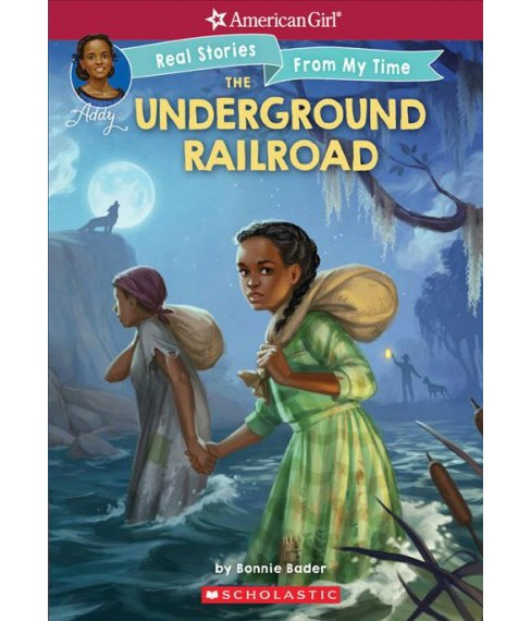 Underground Railroad -  by Bonnie Bader & Connie Porter (Paperback) - image 1 of 1