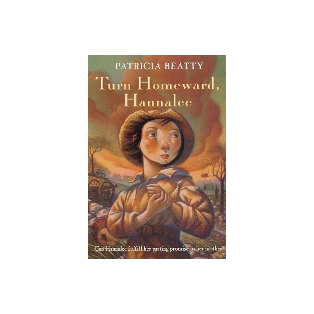 Turn Homeward Hannalee By Patricia Beatty Paperback
