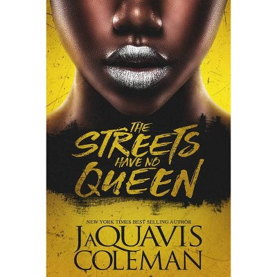 The Streets Have No Queen - by JaQuavis Coleman (Paperback)