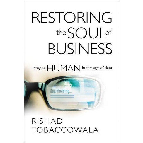 Restoring the Soul of Business - by  Rishad Tobaccowala (Hardcover) - image 1 of 1