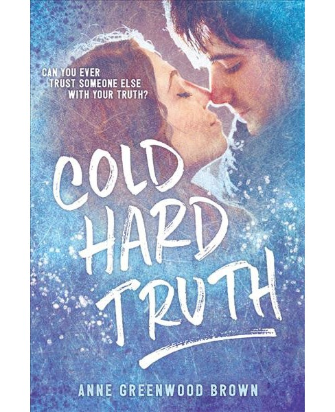 Cold Hard Truth -  by Anne Greenwood Brown (Paperback) - image 1 of 1