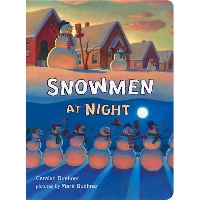 Snowmen at Night - by  Caralyn Buehner (Board Book)