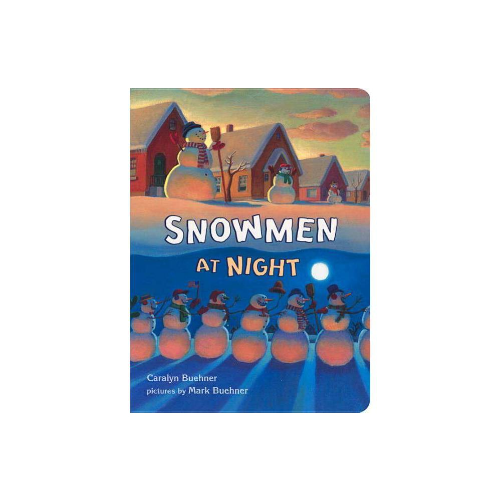 Snowmen At Night By Caralyn Buehner Board Book