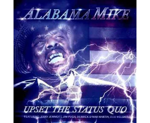 Alabama Mike - Upset The Status Quo (CD) - image 1 of 1