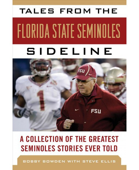 Tales from the Florida State Seminoles Sideline : A Collection of the Greatest Seminoles Stories Ever - image 1 of 1