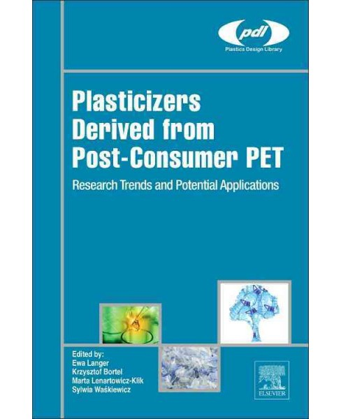 Plasticizers Derived from Post-consumer Pet : Research Trends and Potential Applications (Hardcover) - image 1 of 1