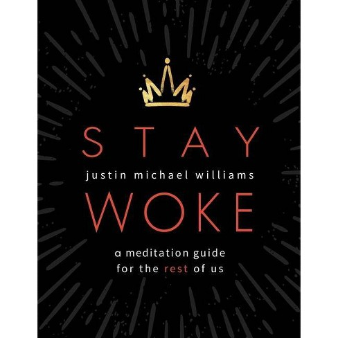 Stay Woke - by  Justin Michael Williams (Paperback) - image 1 of 1