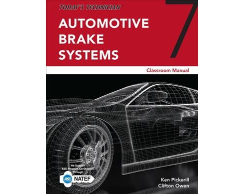 Automotive Brake Systems Classroom Manual -  by Ken Pickerill (Paperback) - image 1 of 1