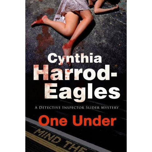 One Under - (Bill Slider Mystery) by  Cynthia Harrod-Eagles (Hardcover) - image 1 of 1