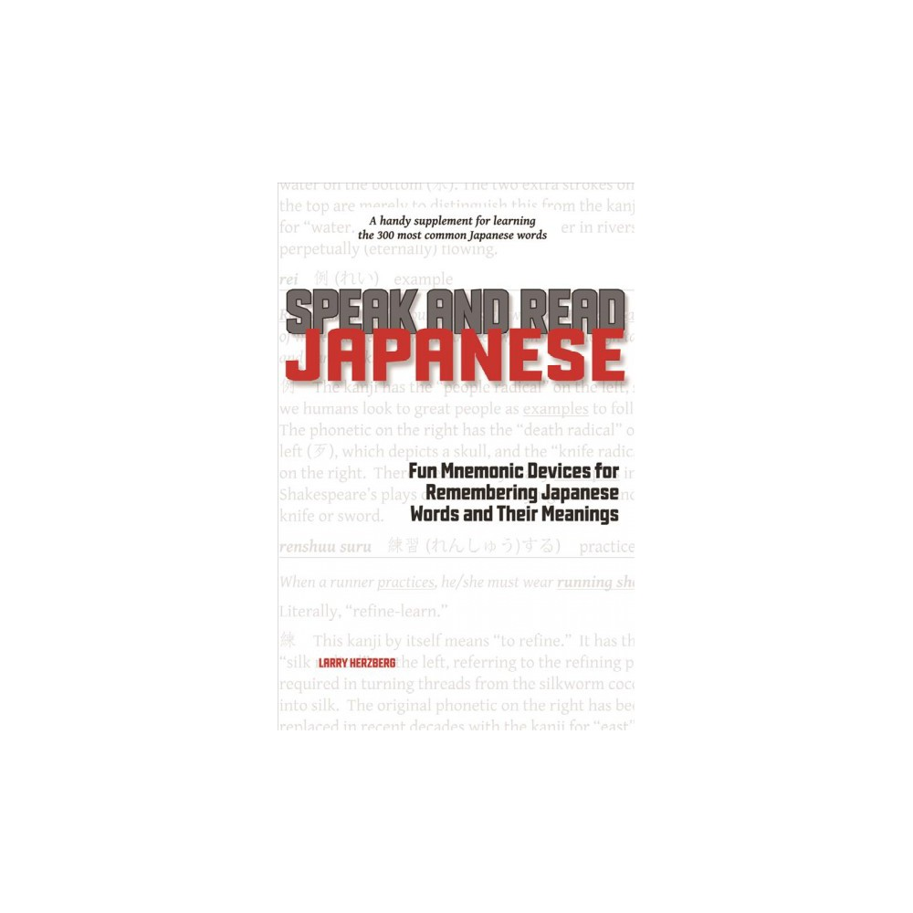 Speak and Read Japanese : Fun Mnemonic Devices for Remembering Japanese Words and Their Meanings