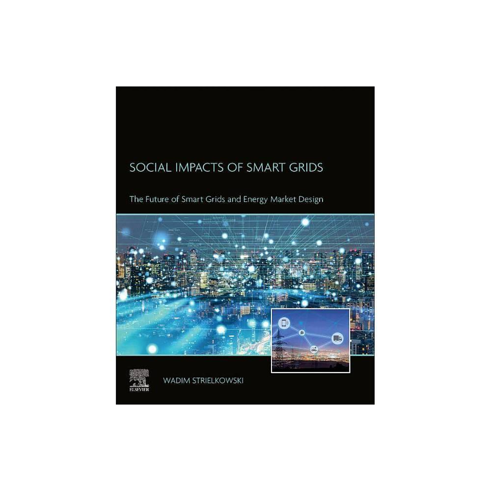 Social Impacts Of Smart Grids By Wadim Strielkowski Paperback