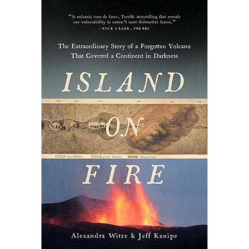 Island on Fire - by  Alexandra Witze & Jeff Kanipe (Hardcover) - image 1 of 1