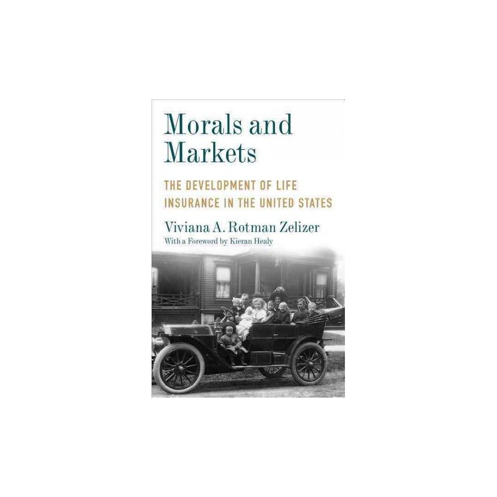 Morals and Markets : The Development of Life Insurance in the United States - Reprint (Paperback)