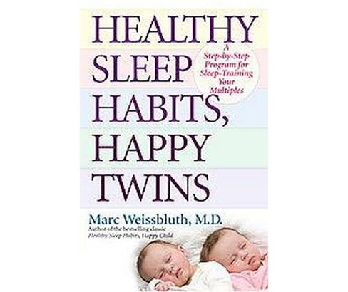Healthy Sleep Habits, Happy Twins : A Step-by-Step Program for Sleep-Training Your Multiples (Paperback) - image 1 of 1