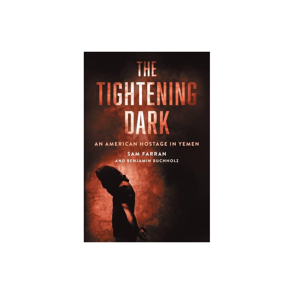 The Tightening Dark By Sam Farran Benjamin Buchholz Hardcover