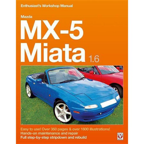 Mazda MX-5 Miata 1 6 Enthusiast's Workshop Manual - by Rod Grainger  (Paperback)