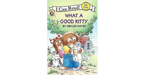 Little Critter: What a Good Kitty (Paperback) by Mercer Mayer - image 1 of 1