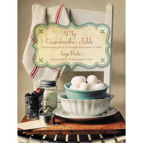 At My Grandmother's Table - by  Faye Porter (Hardcover) - image 1 of 1
