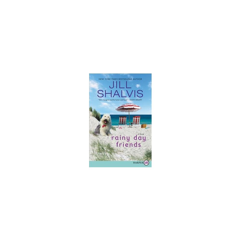 Rainy Day Friends - Lgr by Jill Shalvis (Paperback)