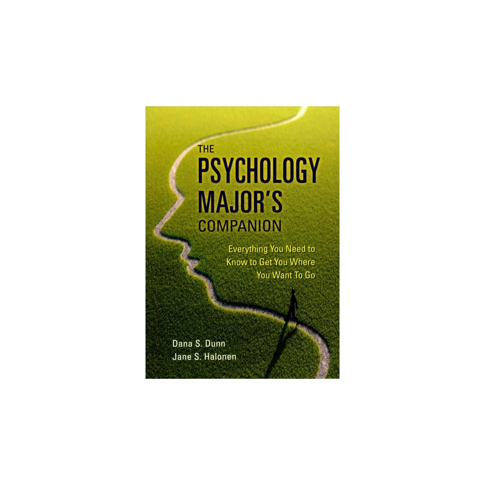 Psychology Major's Companion : Everything You Need to Know to Get You Where You Want to Go (Paperback)