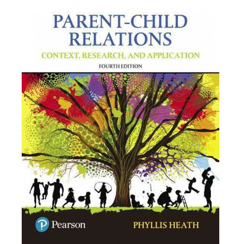 Parent-Child Relations : Context, Research, and Application (Paperback) (Phyllis Heath) - image 1 of 1