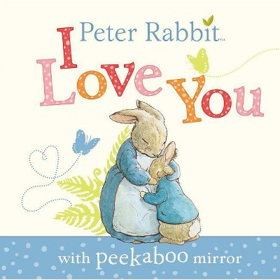 Peter Rabbit, I Love You - by  Beatrix Potter (Board Book)