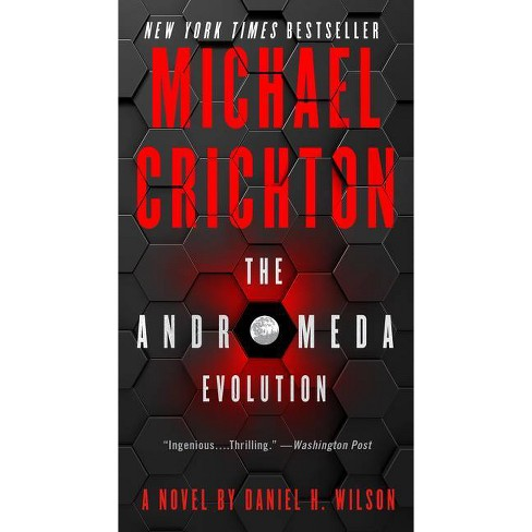 The Andromeda Evolution - by Michael Crichton & Daniel H Wilson (Paperback) - image 1 of 1