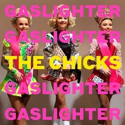 The Chicks - Gaslighter (EXPLICIT LYRICS) (Vinyl)