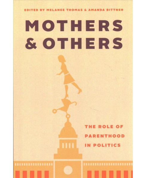 Mothers and Others : The Role of Parenthood in Politics -  Reprint (Paperback) - image 1 of 1