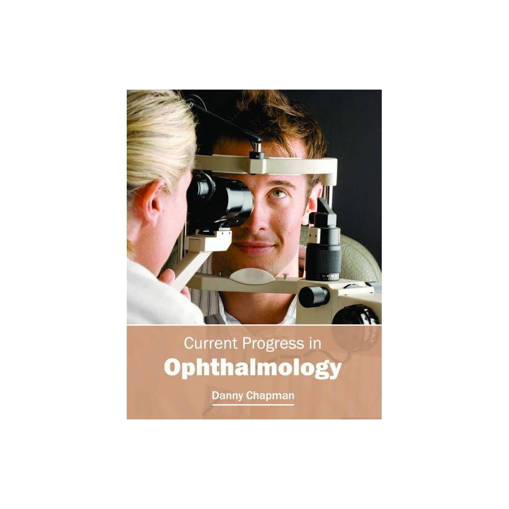 Current Progress in Ophthalmology - (Hardcover)